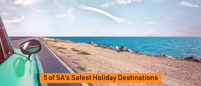 5 of SA's Safest Holiday Destinations ( 5 minute read)